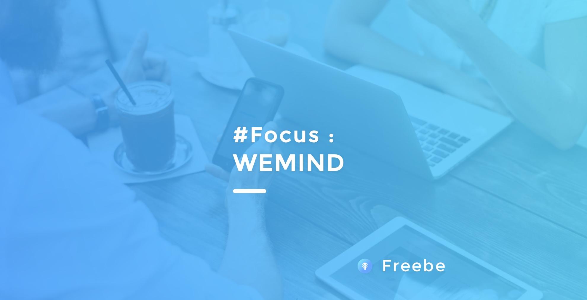 Freebe : #Focus : Wemind
